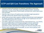 cctp and qio care transitions the approach