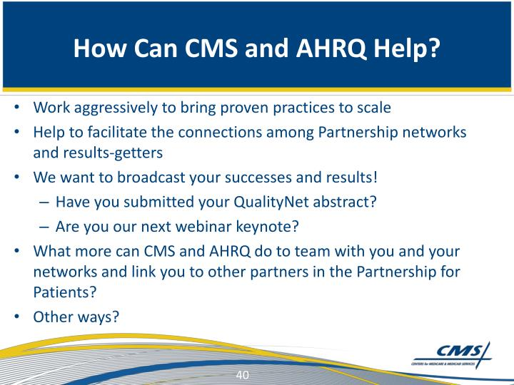 How Can CMS and AHRQ Help?