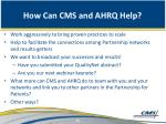 how can cms and ahrq help