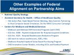 other examples of federal alignment on partnership aims