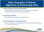 other examples of federal alignment on partnership aims1