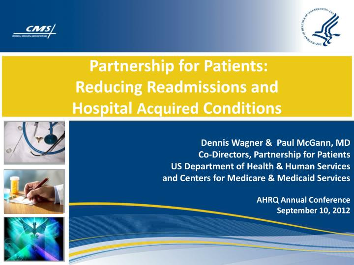 Partnership for patients reducing readmissions and hospital acquired conditions
