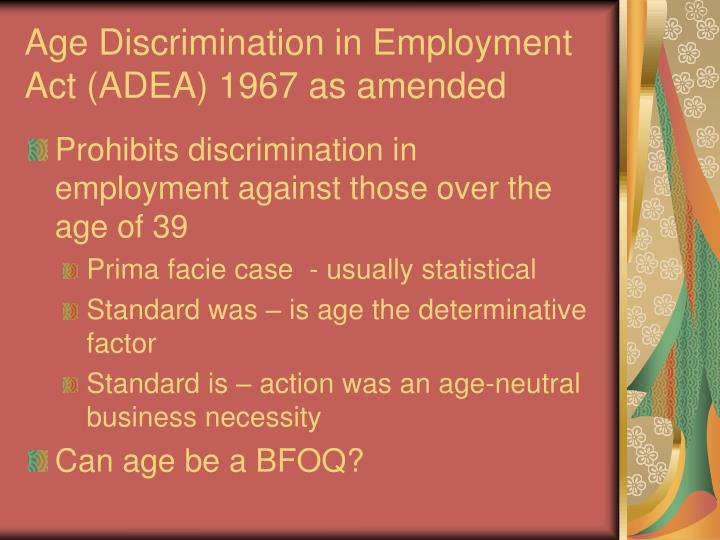 Age Discrimination in Employment Act (ADEA) 1967 as amended