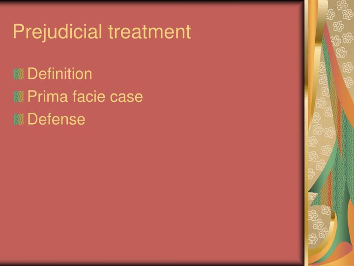 Prejudicial treatment