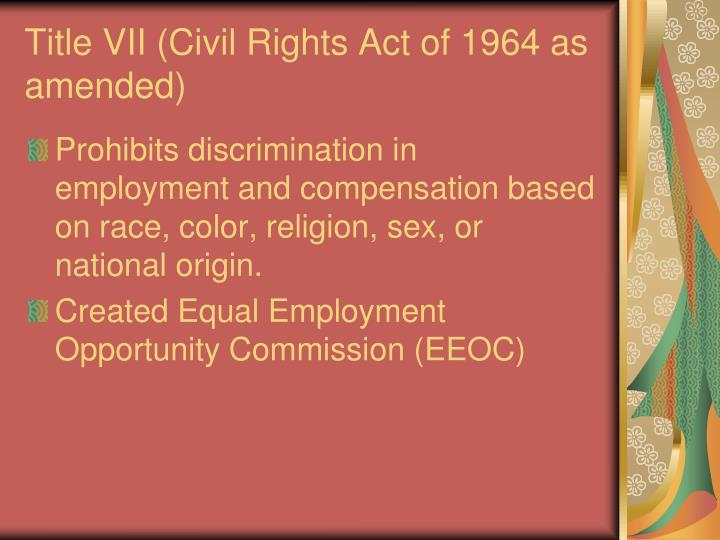 Title vii civil rights act of 1964 as amended