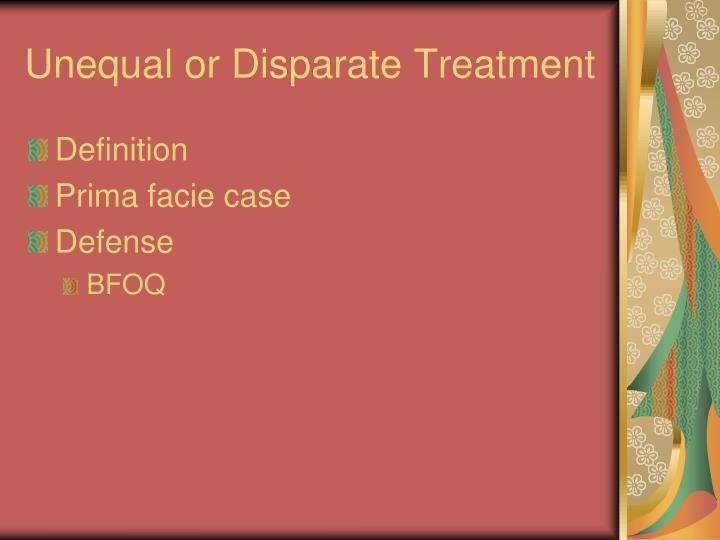 Unequal or Disparate Treatment