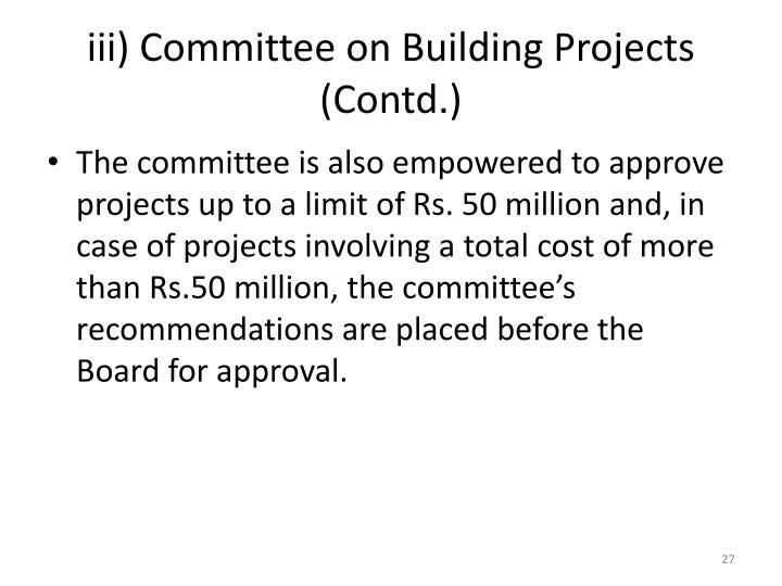 iii) Committee on Building Projects (Contd.)