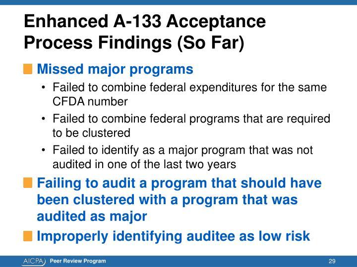 Enhanced A-133 Acceptance Process Findings (So Far)