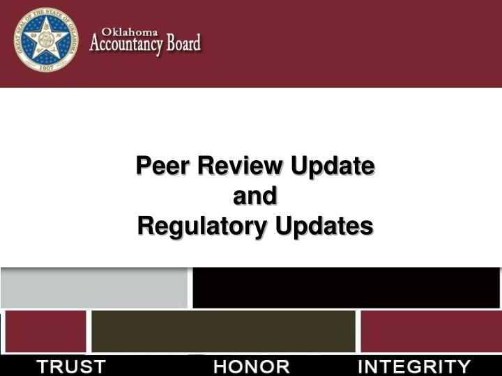 Peer review update and regulatory updates