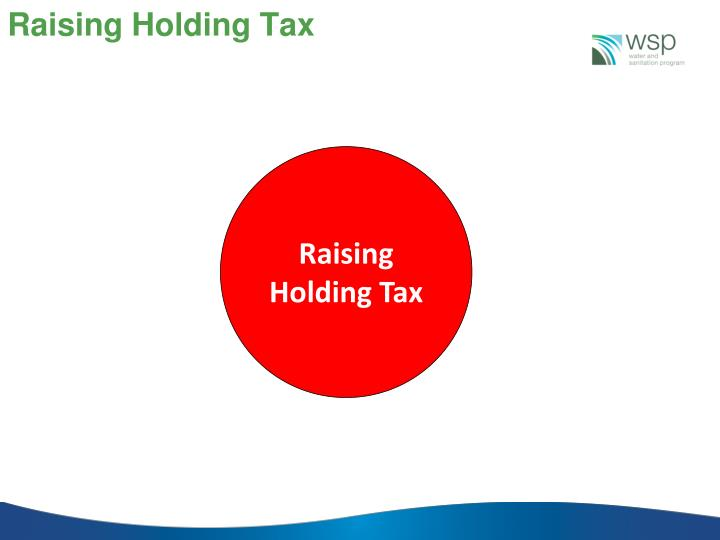 Raising Holding Tax