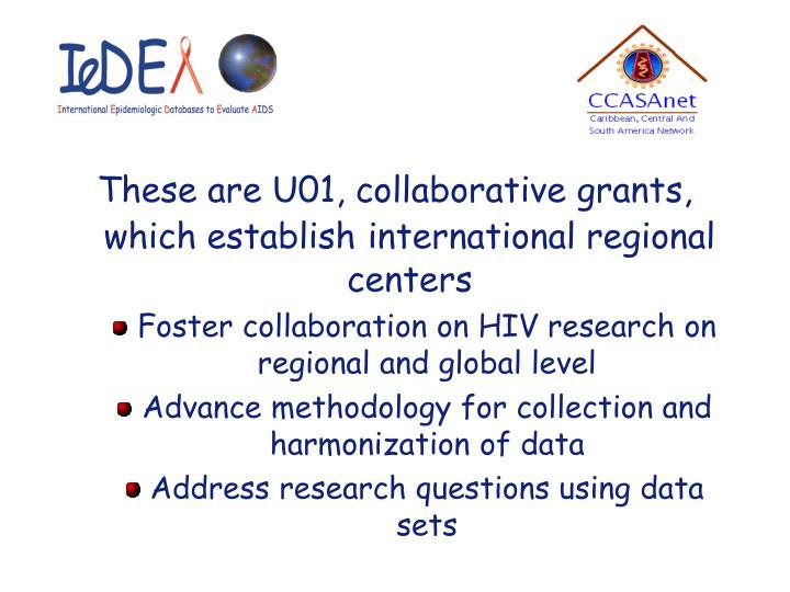 These are U01, collaborative grants, which establish