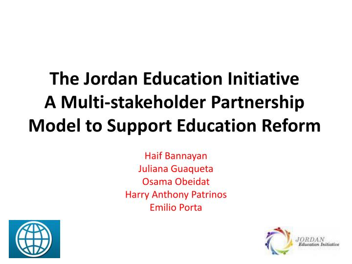 The jordan education initiative a multi stakeholder partnership model to support education reform