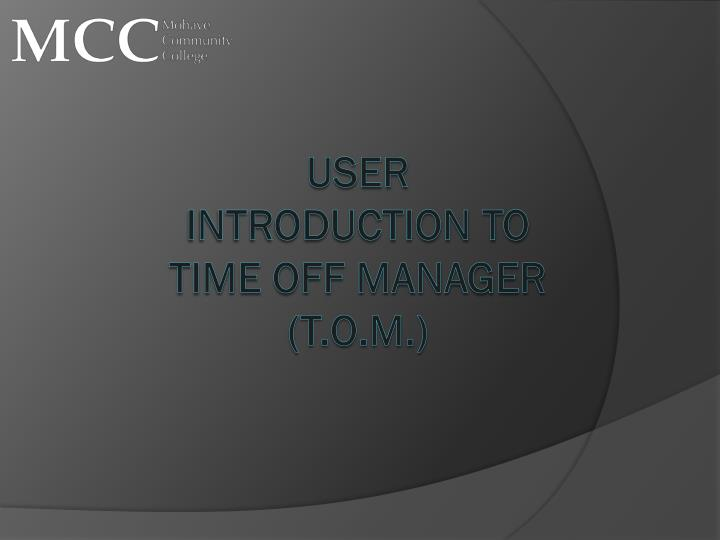 User introduction to time off manager t o m
