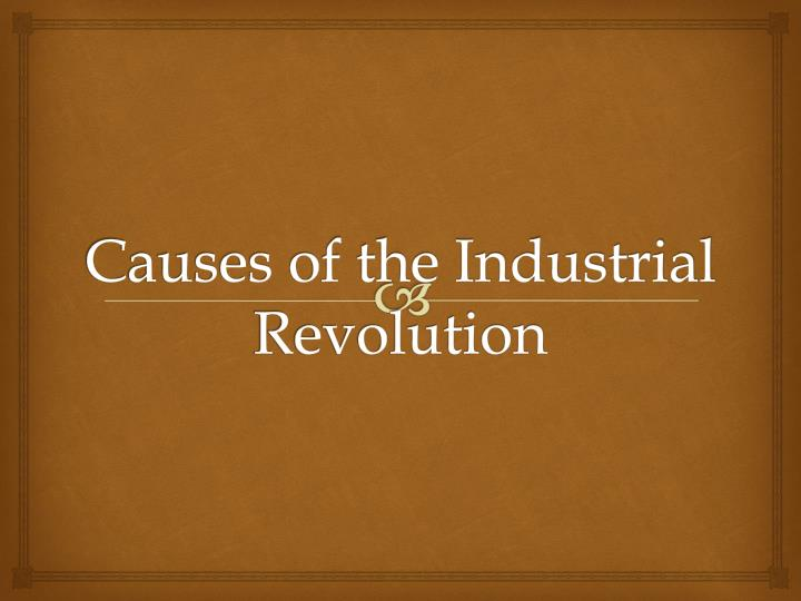 Causes of the Industrial Revolution