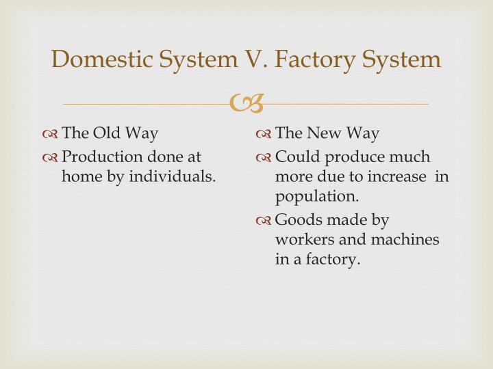Domestic System V. Factory System