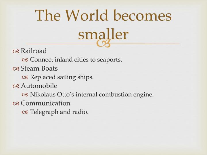 The World becomes smaller