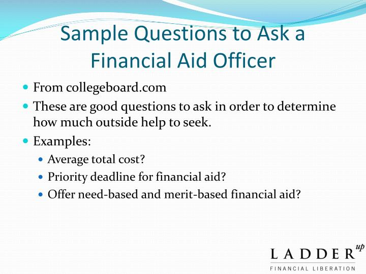 Sample questions to ask a financial aid officer