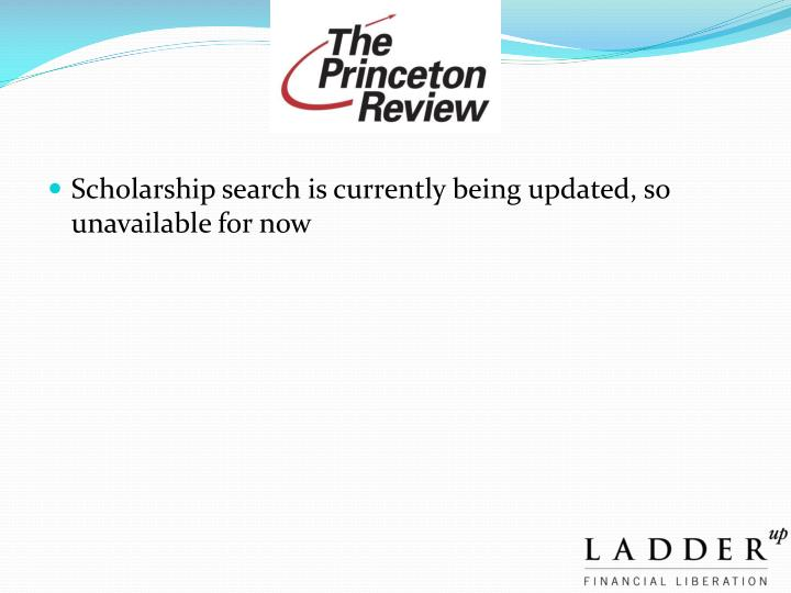 Scholarship search is currently being updated, so unavailable for now