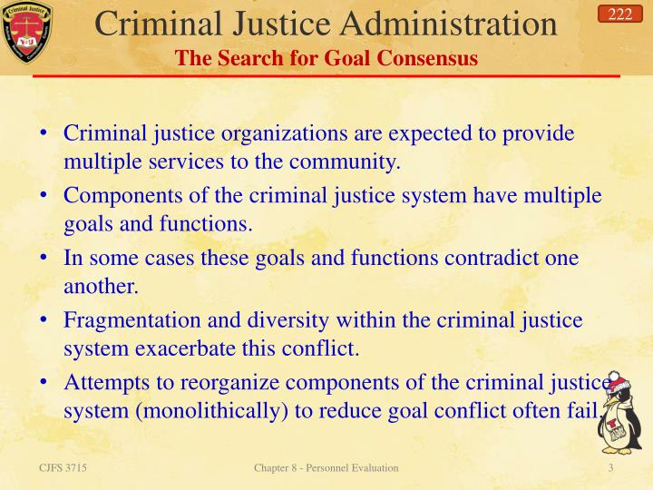 Criminal justice administration the search for goal consensus