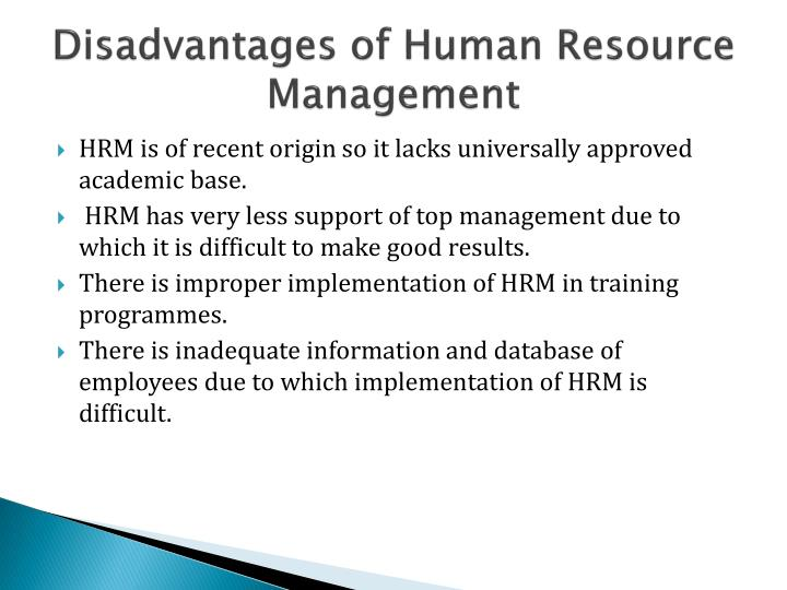 Disadvantages of Human Resource Management