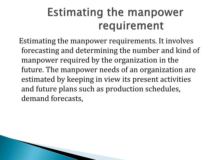 Estimating the manpower
