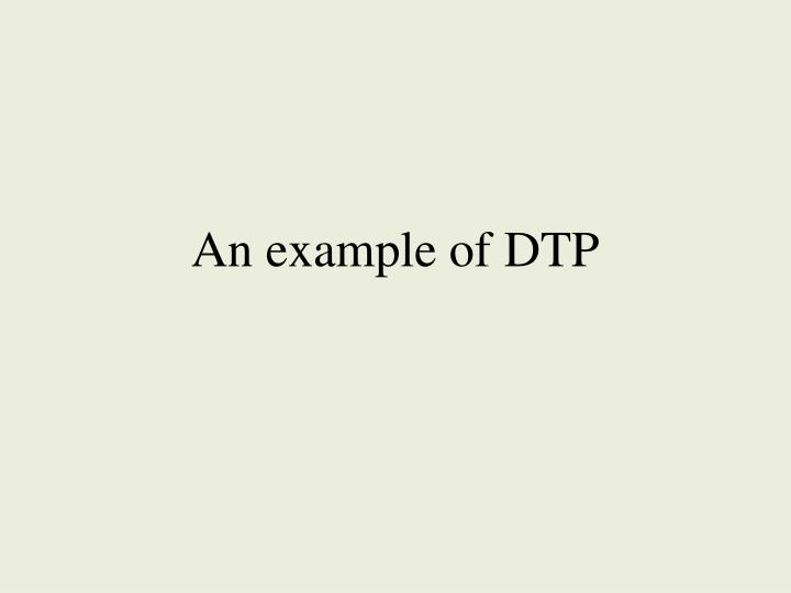 An example of DTP