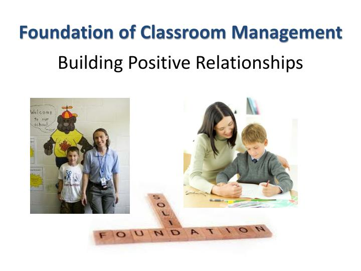 Foundation of classroom management