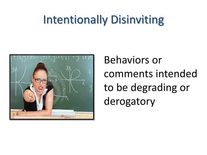 Intentionally Disinviting
