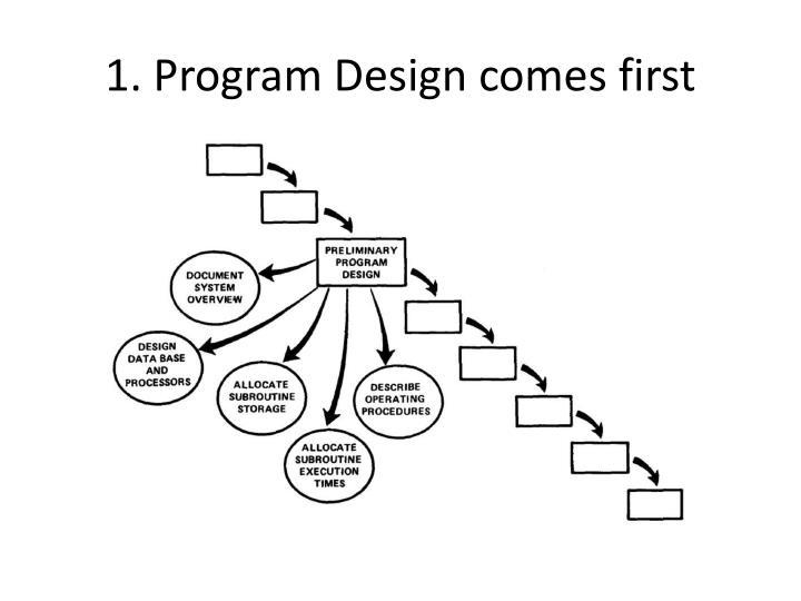 1. Program Design comes first