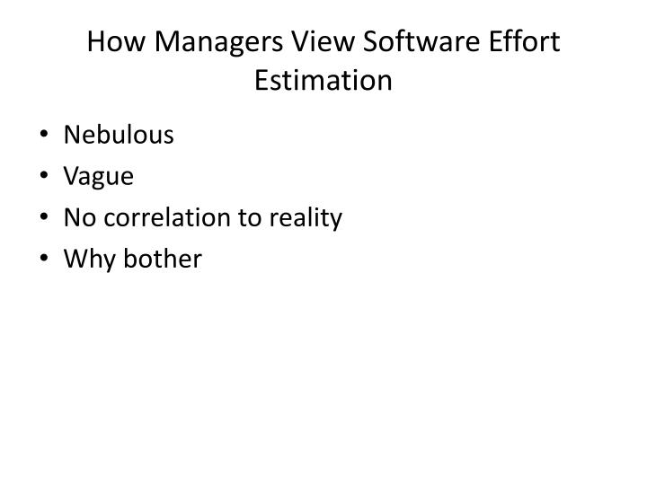 How managers view software effort estimation
