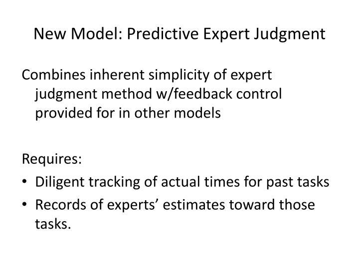 New Model: Predictive Expert Judgment