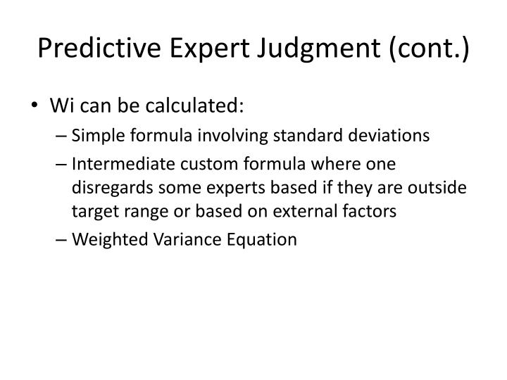 Predictive Expert Judgment (cont.)