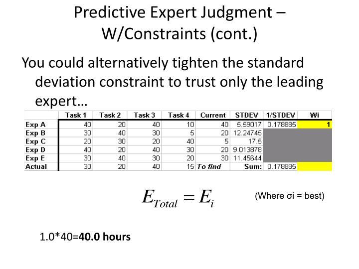 Predictive Expert Judgment – W/Constraints (cont.)