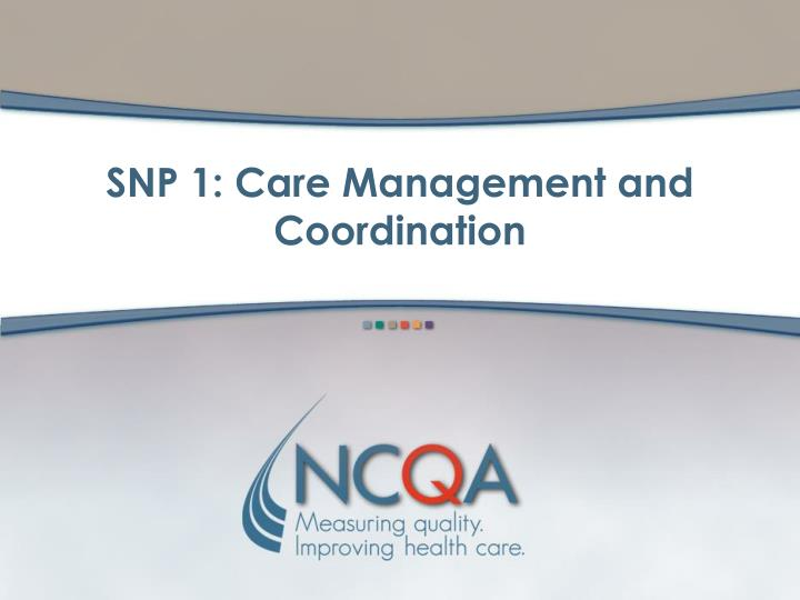SNP 1: Care Management and Coordination