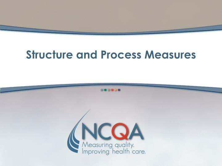 Structure and Process Measures