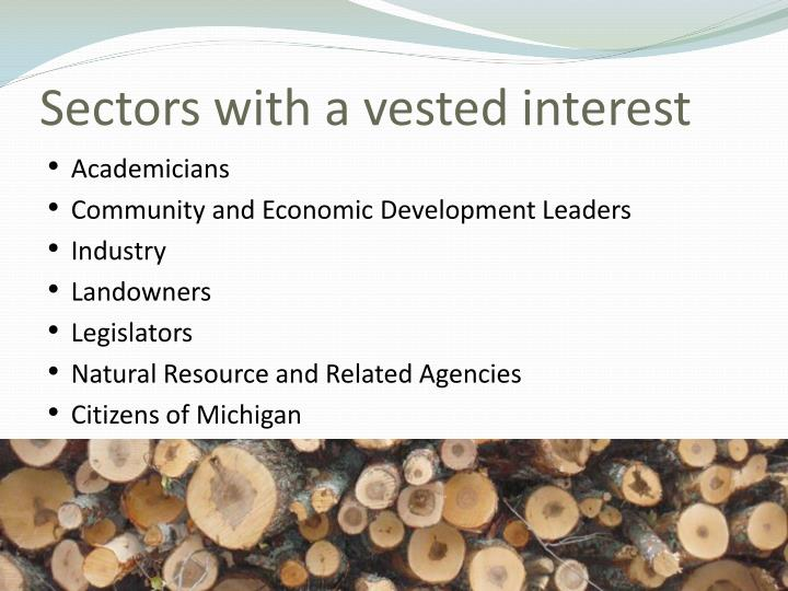 Sectors with a vested interest