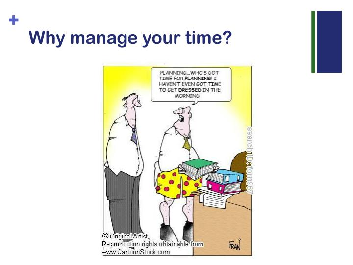 Why manage your time?