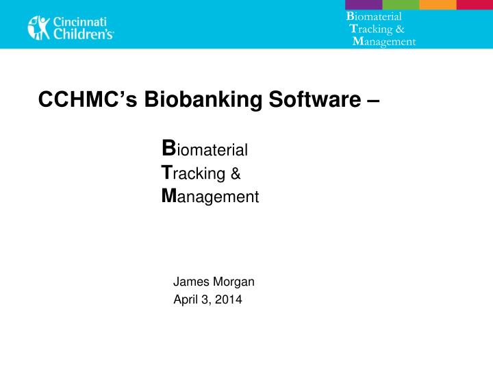 Cchmc s biobanking software