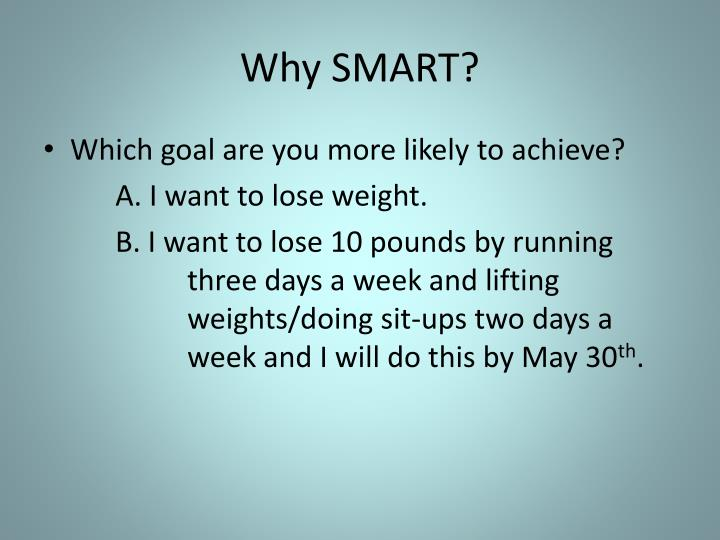 Why SMART?