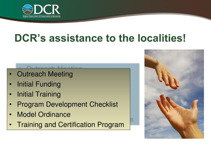 Dcr s assistance to the localities