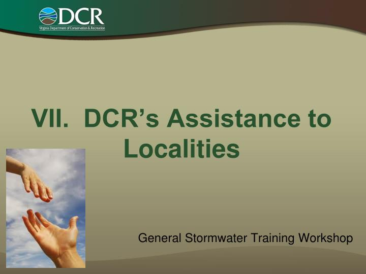 vii dcr s assistance to localities