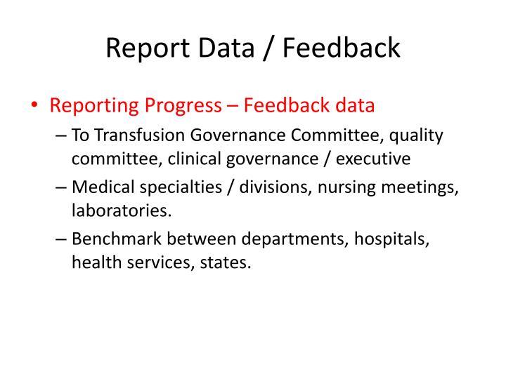 Report Data / Feedback