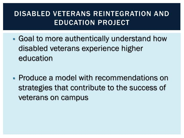 Disabled veterans reintegration and education project