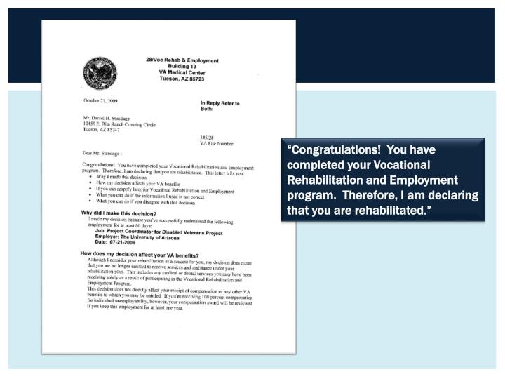 """Congratulations!  You have completed your Vocational Rehabilitation and Employment program.  Therefore, I am declaring that you are rehabilitated."""