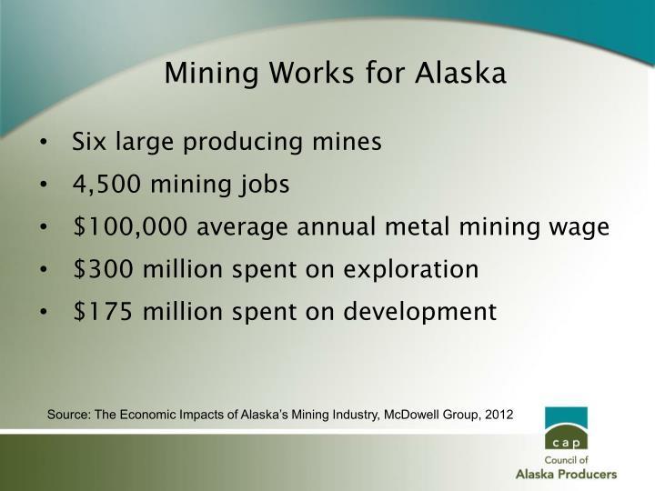 Mining Works for Alaska