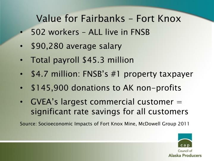 Value for Fairbanks – Fort Knox
