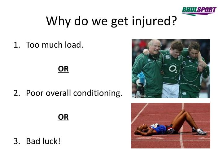 Why do we get injured?