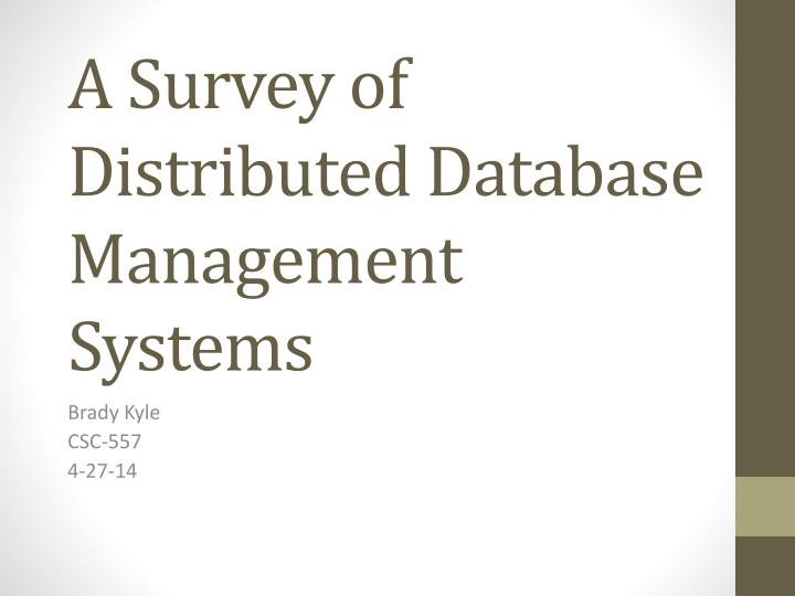 A survey of distributed database management systems