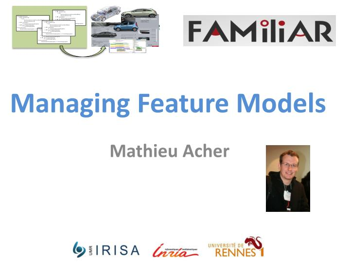 Managing Feature Models