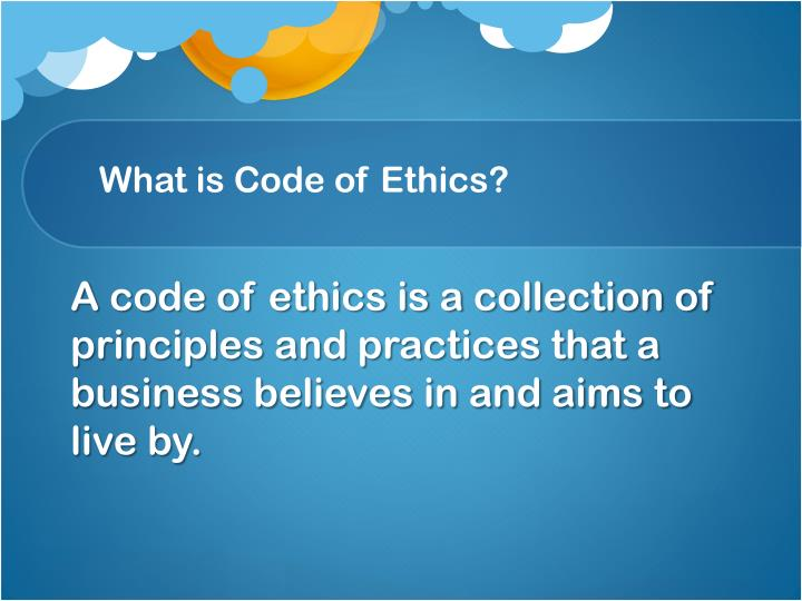 What is Code of Ethics?